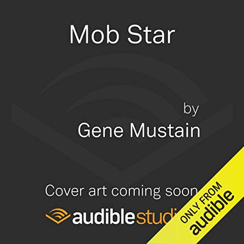 Mob Star Audiobook By Gene Mustain, Jerry Capeci cover art