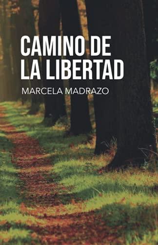 Camino de la libertad (Spanish Edition)
