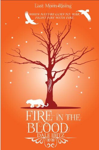 Book: Fire in the Blood (Last Moon Rising) by Dale Ibitz