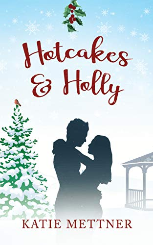 Hotcakes and Holly: A Small Town Christmas Baby Romance (Bells Pass Book 2)