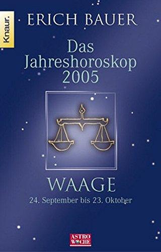 Jahreshoroskop 2005 - Waage: Waage 24.9.-23.10.