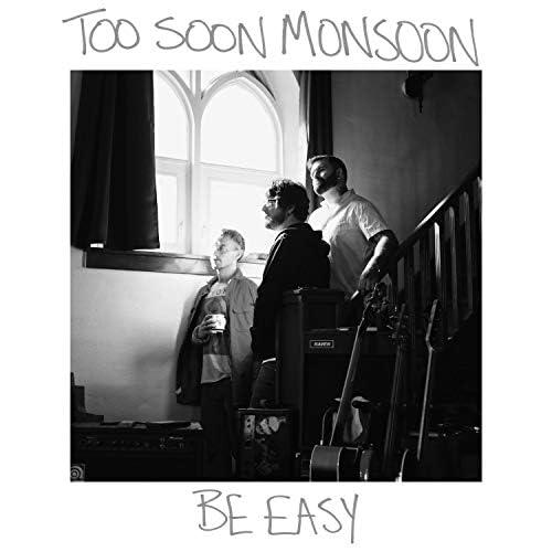 Too Soon Monsoon