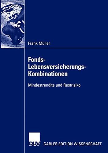 Fonds-Lebensversicherungs-Kombinationen: Mindestrendite und Restrisiko