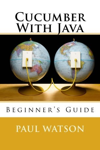 Cucumber With Java: Beginner's Guide by Mr Paul Watson (2016-07-16)