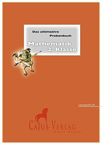Das ultimative Probenbuch Mathematik 2. Klasse. LehrplanPlus: Testflipping