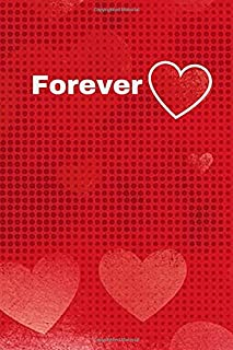 Forever: A Romantic Diary Notebook for Valentine Day, Poetry Log, Keepsake Memory Book, Write in Reminders and Date Night ...