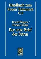 Der Erste Brief Des Petrus (Handbuch Zum Neuen Testament)