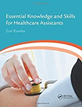 Essential Knowledge and Skills for Healthcare Assistants 1st Edition by Rawles, Zoë (2013) Paperback