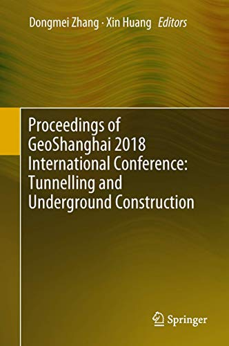 Proceedings of GeoShanghai 2018 International Conference: Tunnelling and Underground Construction