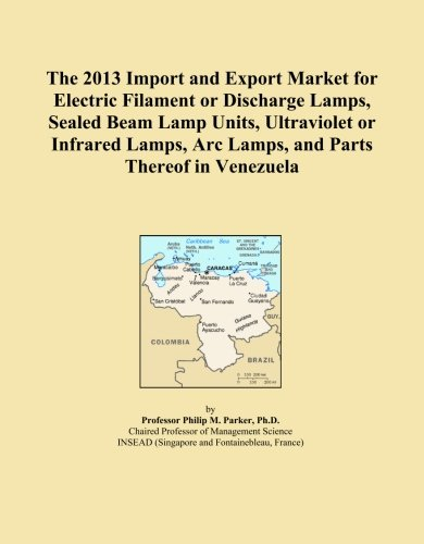 The 2013 Import and Export Market for Electric Filament or Discharge Lamps, Sealed Beam Lamp Units, Ultraviolet or Infrared Lamps, Arc Lamps, and Parts Thereof in Venezuela