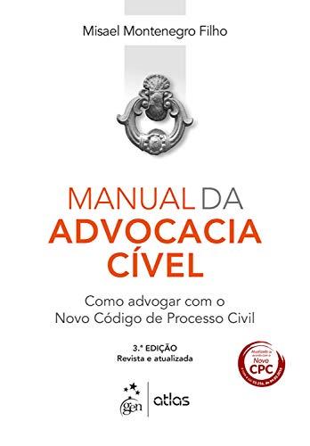 Manual da Advocacia Cível - Como Advogar com o Novo Código de Processo Civil