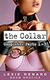 The Collar - Complete - Parts 1 - 5: (BDSM, S&M, Master and Submissive)
