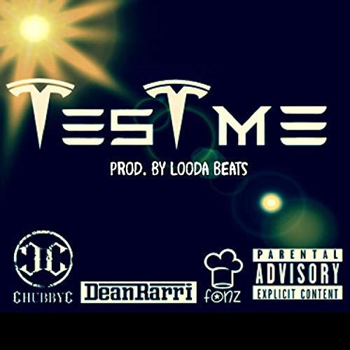 Test Me (feat. Dean Rarri & Chef Fonz) [Explicit]