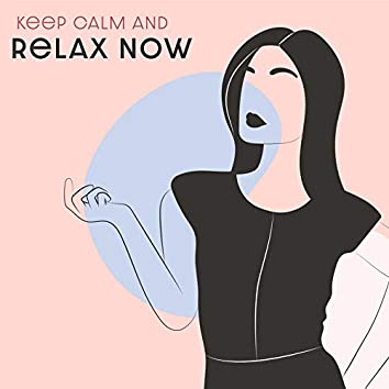Keep Calm and Relax Now