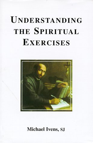 Understanding the Spiritual Exercises: Text and Commentary : a Handbook for Retreat Directors (Inigo texts series)