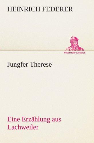 Jungfer Therese: Eine Erzählung aus Lachweiler (TREDITION CLASSICS)