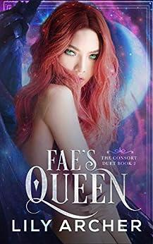 Fae's Queen (The Consort Duet Book 2) (English Edition) par [Lily Archer]