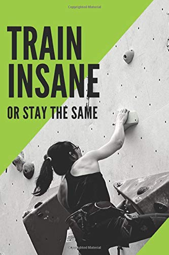 Train insane or stay the same