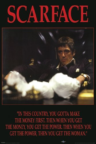 SCARFACE POSTER You Gotta Make the Money First RARE HOT NEW 24x36 by HSE