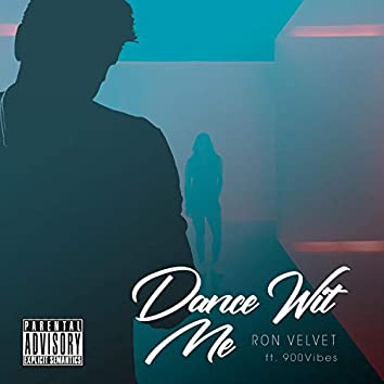 Dance Wit Me (feat. 900vibes)
