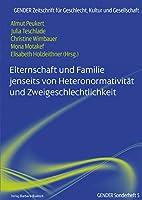 Elternschaft und Familie jenseits von Heteronormativitaet und Zweigeschlechtlichkeit