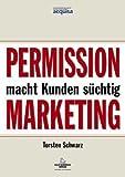 Permission Marketing macht Kunden süchtig