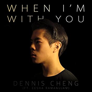 When I'm with You (feat. Eesha Ramanujam)