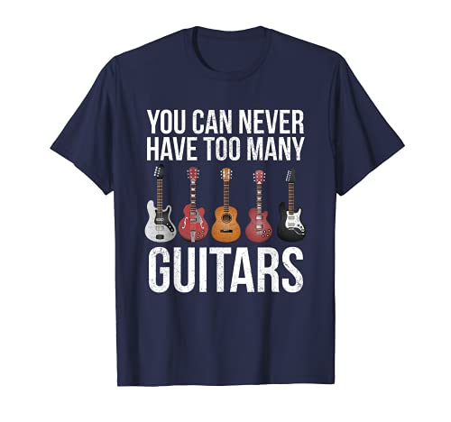 Gitarristen Gitarre Spieler Can Never Have Too Many Guitars T-Shirt