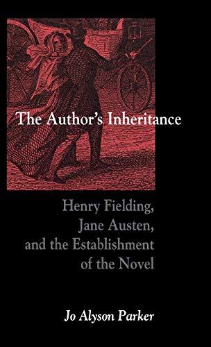 Parker, J: Author′s Inheritance - Henry Fielding, Jane: Henry Fielding, Jane Austen, and the Establishment of the Novel