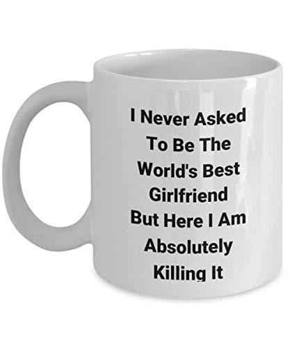 Funny I Love When My Girlfriend Lets Me Go Hunting Mug - Nunca pedí ser el mejor del mundo - La mejor idea de regalo para mujer, novia, mujer, amiga, esposa, esposa, Superwoman Novedad Taza de té de c