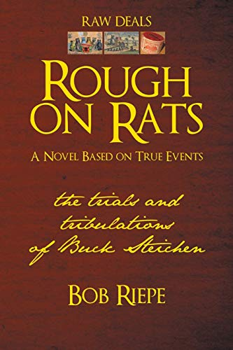 Rough on Rats: The Trials and Tribulations of Buck Steichen