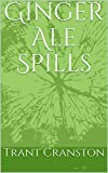 Ginger Ale Spills (English Edition)