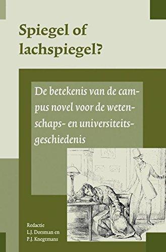 Spiegel of lachspiegel?: de betekenis van de campus novel voor de wetenschaps- en universiteitsgeschiedenis