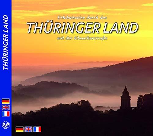 THÜRINGER LAND - Entdeckungsreise durch das Thüringer Land und entlang der Klassikerstraße - Texte in D/E/F