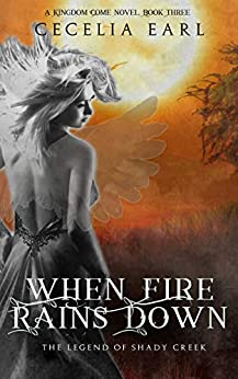 When Fire Rains Down (Kingdom Come Book 3) by [Cecelia Earl, Hot Tree Editing]