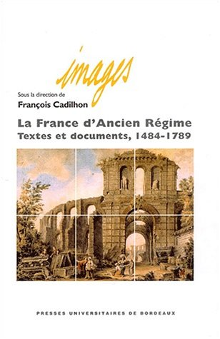 La France d'Ancien Régime : Textes et documents 1484-1789 PDF Books