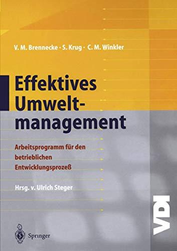 Effektives Umweltmanagement: Arbeitsprogramm für den betrieblichen Entwicklungsprozeß (VDI-Buch)