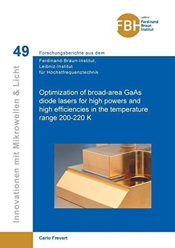 Optimization of broad-area GaAs diode lasers for high powers and high efficiencies in the temperature range 200-220 K (Innovationen mit Mikrowellen ... für Höchstfrequenztechnik)