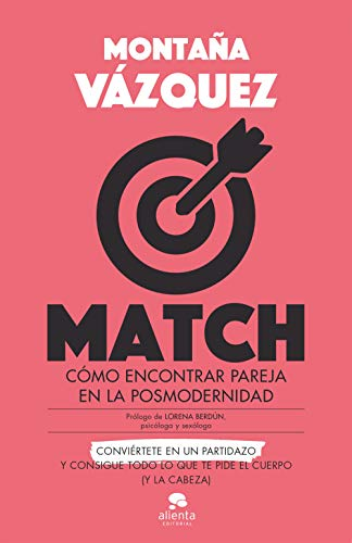 Match: Cómo encontrar pareja en la posmodernidad (Alienta)