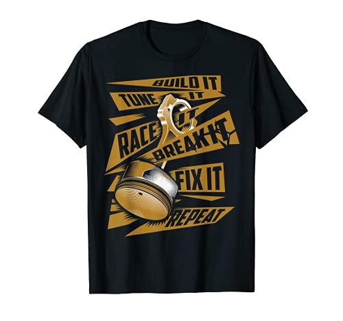 Divertido Build It Tune It Race It Break It Fix It Repeat Camiseta