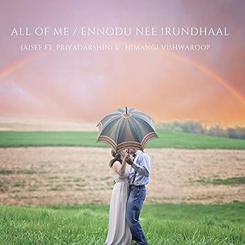 All of Me / Ennodu Nee Irundhaal (Radio Edit)