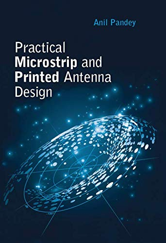 Pandey, A: Microstrip and Printed Antennas: Application-Base (Artech House Antennas and Electromagnetics Analysis Library)