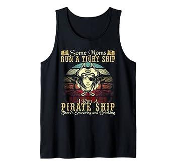 I Run A Pirate Ship Some Moms Run A Tight Ship For Cool Mom Tank Top