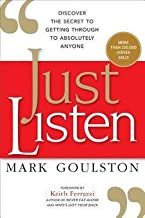 Just Listen : Discover the Secret to Getting Through to Absolutely Anyone (Paperback)--by Mark Goulston [2015 Edition]