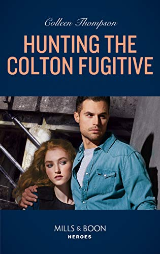 Hunting The Colton Fugitive (Mills & Boon
