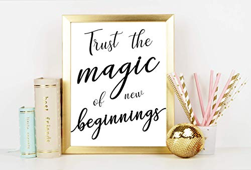 Trust The Magic Of New Beginnings Typography Wall Art Print: (8x10) Unframed Poster Print - Great Gift Idea Under $15 for Home Decor