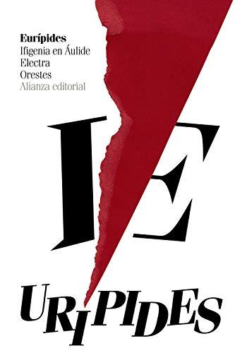 Ifigenia en Áulide. Electra. Orestes (El libro de bolsillo - Bibliotecas temáticas - Biblioteca de clásicos de Grecia y Roma)