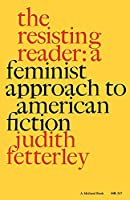 The Resisting Reader: A Feminist Approach to American Fiction (Midland Books: No. 2)