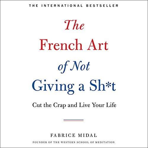 The French Art of Not Giving a Sh*t audiobook cover art