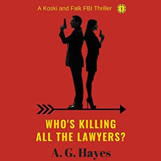 Who's Killing All the Lawyers?                   Written by:                                                                                                                                 A. G. Hayes                               Narrated by:                                                                                                                                 Peter Pollock                      Length: 6 hrs and 39 mins     Not rated yet     Overall 0.0
